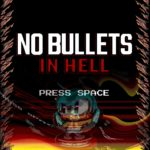 No Bullets in Hell