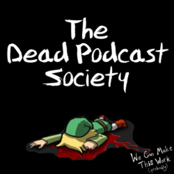 The Dead Podcast Society