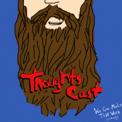 Thoughts Cast with Evan Tolley