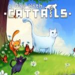 1 day of Cattails w/ Tyler Thornton