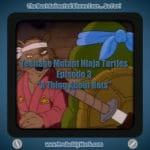 Teenage Mutant Ninja Turtles (1987), S01E03