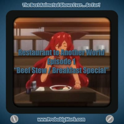 Best Animated Shows Ever So Far - Restaurant to Another World - Beef Stew - Breakfast Special