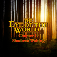 The Eye of the World Shadows Waiting