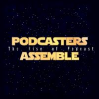 Podcasters Assemble 2: The Rise of Podcast