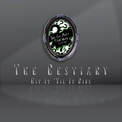 The Bestiary: Hit It 'Til It Dies