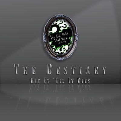 The Bestiary Hit It Til It Dies - Thumbnail