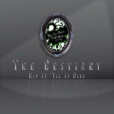 The Bestiary Hit It Til It Dies - Thumbnail