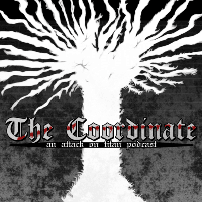 The Coordinate An Attack on Titan Podcast