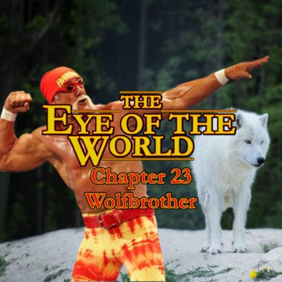 The Taveren - The Eye of The World - Chapter 23