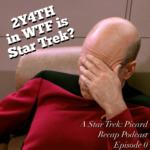 Star Trek: Picard Recap - Episode 0