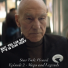 Star Trek: Picard Episode 2 – Maps and Legends- Recap