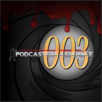 Podcasters Assemble Season 003 - The James Bond Season