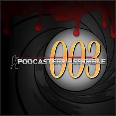 Podcasters Assemble Season 003 - The James Bond Season