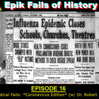 E16 - Medical Fails: *Coronavirus Edition* (with Dr. Robert Bednarz!)