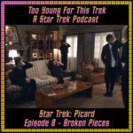 Star Trek: Picard Episode 8 - Broken Pieces- Recap