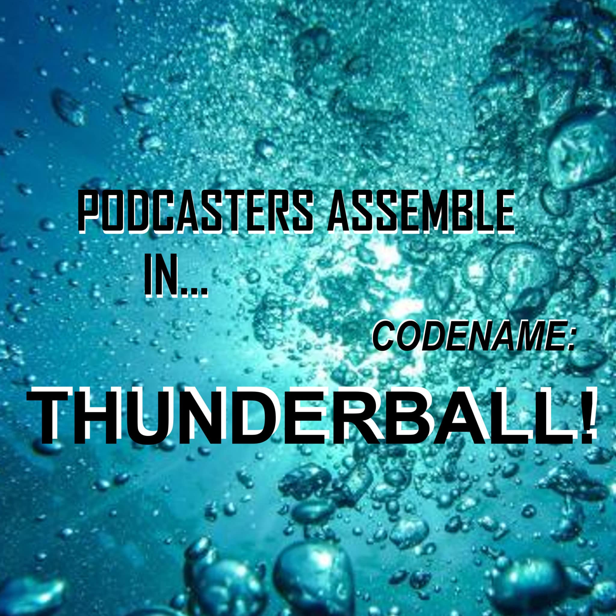 Thunderball 1965 Podcasters Assemble