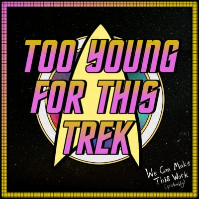 Too Young For This Trek