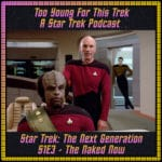 Star Trek: The Next Generation S1E3 - The Naked Now
