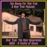 Star Trek: The Next Generation S6E8 - A Fistful of Datas