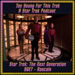 Star Trek: The Next Generation S6E7 - Rascals