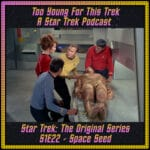 Star Trek: The Original Series S1E22 - Space Seed