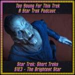 Star Trek: Short Treks S1E3 - The Brightest Star