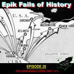 E20 - THE CUBAN MISSILE CRISIS: Cold War on Defrost (Part 1 of 2)