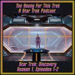 Star Trek: Discovery S1 E1&2