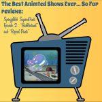 "SpongeBob SquarePants (1999), S01E02, ""Bubblestand"" and ""Ripped Pants"""