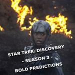 Star Trek: Discovery Season 3 Bold Predictions