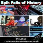E22 - A History of Hackers and Digital Heists