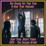 Star Trek: Short Treks S1E4 - The Escape Artist