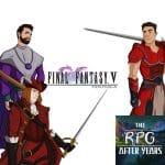 Episode 054 - FINAL FANTASY V Review Part 1
