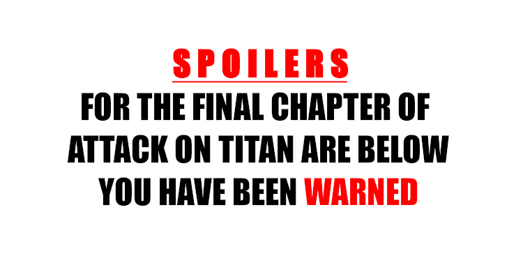 Spoiler warning for Attack on Titan's Final Chapter