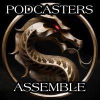 Mortal Kombat 2021 - Podcasters Assemble