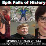 E14 - Random Tales of Fails (Anthology)