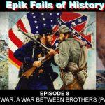 E8: THE CIVIL WAR - A War Between Brothers (Part 1)