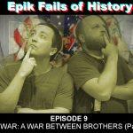 E9: THE CIVIL WAR - A War Between Brothers (Part 2)