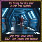 Star Trek: Short Treks S2E2 - The Trouble with Edward