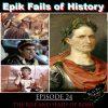 E24 – The Rise and *FAIL* of Rome