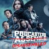 Podcasters Disassembled: ROGUE ONE (Star Wars, 2016)