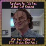 Star Trek: Enterprise S1E1 - Broken Bow