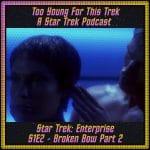 Star Trek: Enterprise S1E2 - Broken Bow Part 2